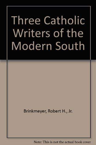 9780878052462: Three Catholic Writers of the Modern South