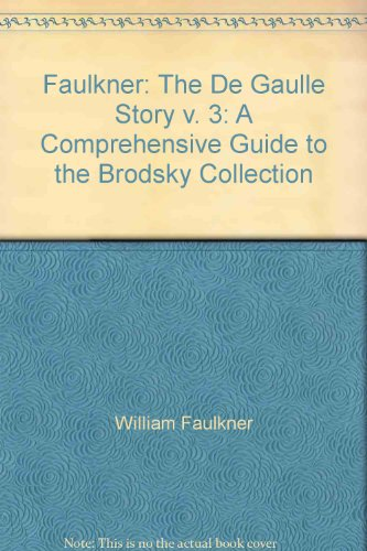 9780878052547: Faulkner: The De Gaulle Story v. 3: A Comprehensive Guide to the Brodsky Collection
