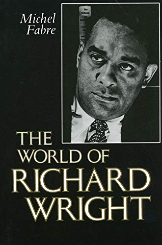 9780878052585: The World of Richard Wright (Center for the Study of Southern Culture)