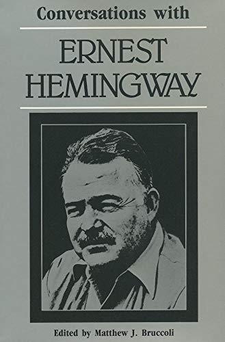 Conversations with Ernest Hemingway: Bruccoli, Matthew J.