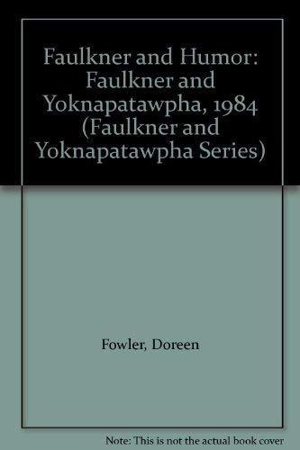 9780878052820: Faulkner and Humor: Faulkner and Yoknapatawpha, 1984 (Faulkner & Yoknapatawpha Series)