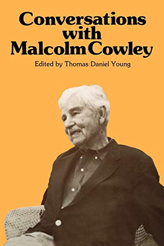 Conversations with Malcolm Cowley (Literary Conversations): Malcolm Cowley