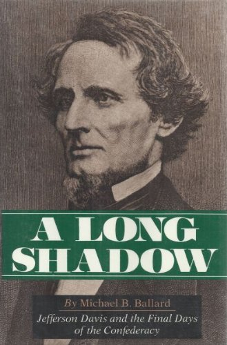 9780878052950: A Long Shadow: Jefferson Davis and the Final Days of the Confederacy