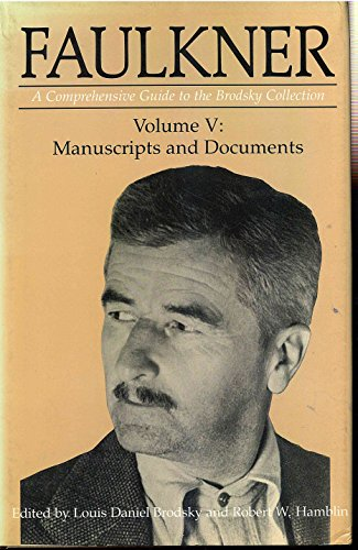 9780878053209: Faulkner: Manuscripts and Documents v. 5: A Comprehensive Guide to the Brodsky Collection
