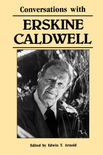 Conversations with Erskine Caldwell (Literary Conversations): Erskine Caldwell