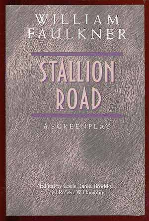 Stallion Road: A Screenplay: Faulkner, William, Brodsky,