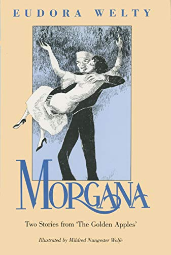 """9780878054008: Morgana: Two Stories from ˜The Golden Apples"""""""