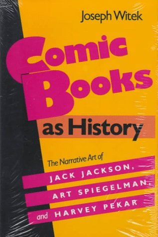 9780878054053: Comic Books As History: The Narrative Art of Jack Jackson, Art Spiegelman, and Harvey Pekar (Studies in Popular Culture)