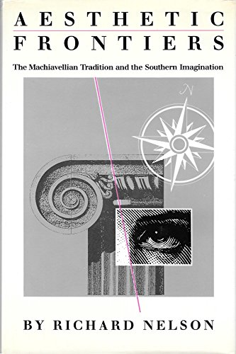 9780878054398: Aesthetic Frontiers: The Machiavellian Tradition and the Southern Imagination