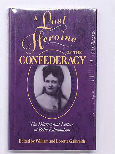 9780878054626: A Lost Heroine of the Confederacy: The Diaries and Letters of Belle Edmondson (Center for the Study of Southern Culture Series)