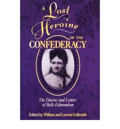 9780878054633: A Lost Heroine of the Confederacy: The Diaries of Letters of Belle Edmondson (Center for the Study of Southern Culture Series)