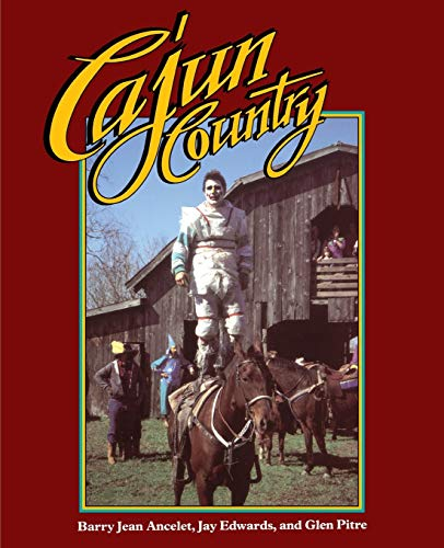 Cajun Country (Folklife in the South Series): Barry Jean Ancelet
