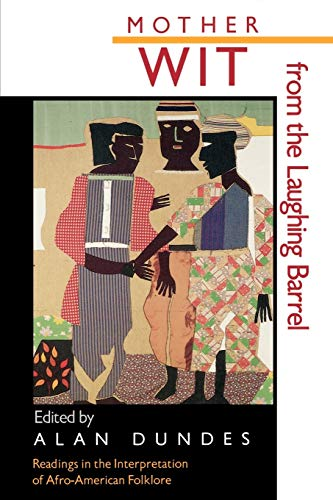 9780878054787: Mother Wit from the Laughing Barrel: Readings in the Interpretation of Afro-American Folklore (Critical Studies on Black Life and Culture)