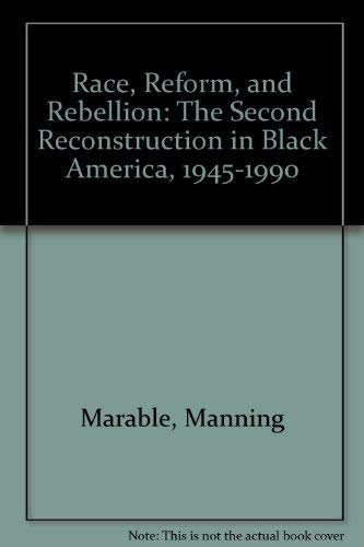 9780878055050: Race, Reform, and Rebellion: The Second Reconstruction in Black America, 1945-1990