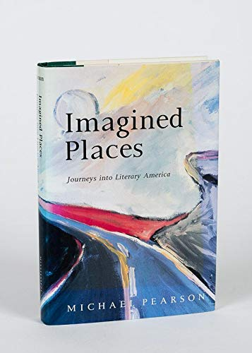 Imagined Places: Journeys into Literary America