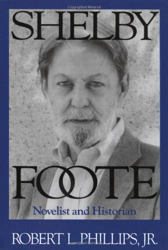 9780878055319: Shelby Foote: Novelist and Historian