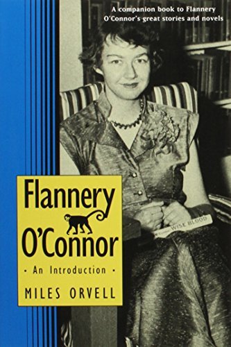 Flannery O'Connor: An Introduction: Orvell, Miles