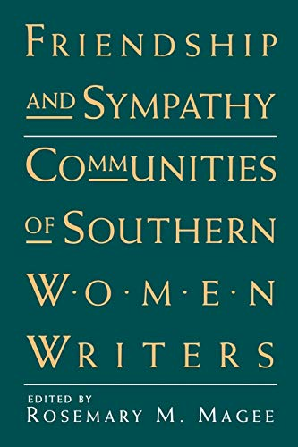 9780878055456: Friendship and Sympathy: Communities of Southern Women Writers