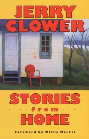 Stories from Home [signed]: Clower, Jerry; Foreward by Willie Morris