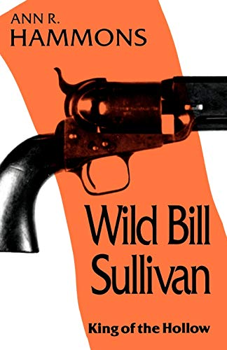 9780878055685: Wild Bill Sullivan: King of the Hollow