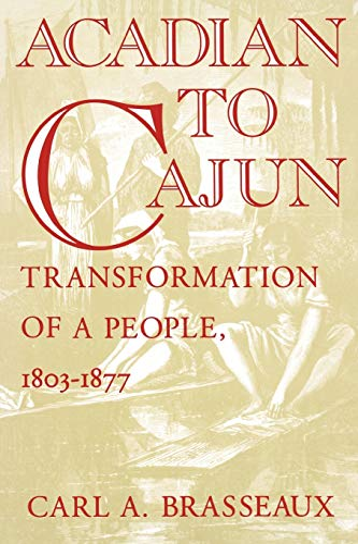 9780878055838: Acadian to Cajun: Transformation of a People, 1803-1877