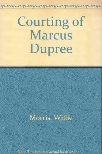 9780878056101: The Courting of Marcus Dupree