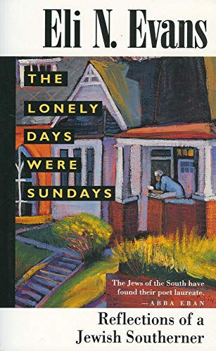 9780878056279: The Lonely Days Were Sundays: Reflections of a Jewish Southerner