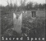 SACRED SPACE; PHOTOGRAPHS FROM THE MISSISSIPPI DELTA.