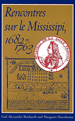 9780878056651: Rencontres sur le Mississipi, 1682-1763 (Eng&French) (French Edition)