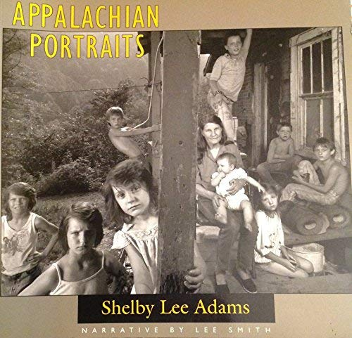 Appalachian Portraits : Photographs by Shelby Lee: Adams, Shelby Lee