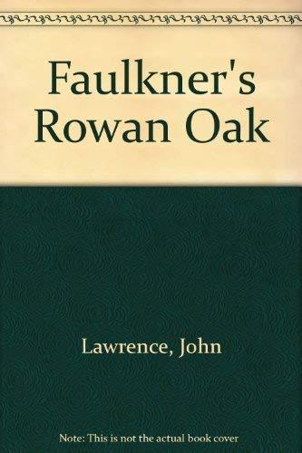 Faulkner's Rowan Oak: Lawrence, John