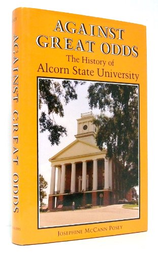 Against Great Odds: The History of Alcorn State University: Josephine McCann Posey