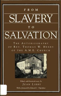 From Slavery to Salvation: The Autobiography of Rev. Thomas W. Henry of the A.M.E. Church: Henry, ...