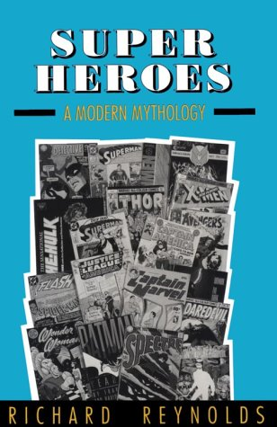 9780878056934: Super Heroes: A Modern Mythology (Studies in Popular Culture)