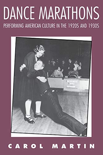 Dance Marathons: Performing American Culture in the 1920s and 1930s (Performance Studies Series): ...