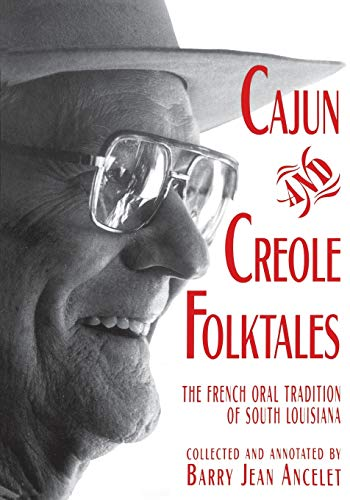 9780878057092: Cajun and Creole Folktales: The French Oral Tradition of South Louisiana