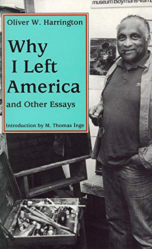 Why I Left America and Other Essays: Oliver W. Harrington