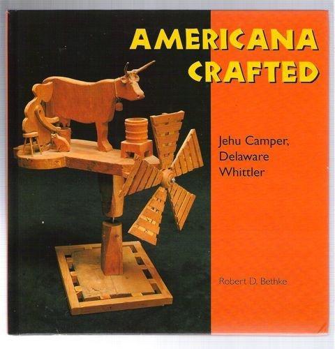 9780878057627: Americana Crafted: Jehu Camper, Delaware Whittler