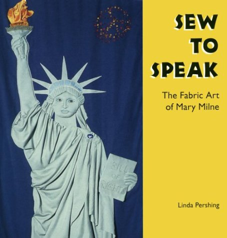 Sew to Speak: The Fabric Art of Mary Milne (Folk Art and Artists Series): Pershing, Linda