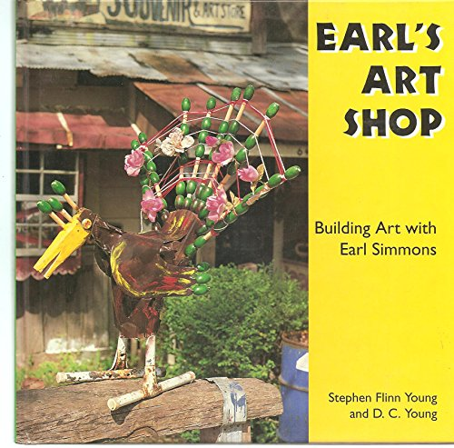 9780878058044: Earl's Art Shop: Building Art With Earl Simmons (Folk Art and Artists Series)