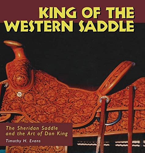 9780878058099: King of the Western Saddle: The Sheridan Saddle and the Art of Don King