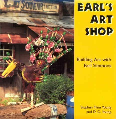 9780878058112: Earl's Art Shop: Building Art With Earl Simmons (Folk Art and Artists Series)