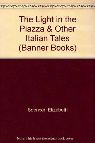 9780878058365: The Light in the Piazza and Other Italian Tales (Banner Books)