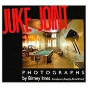 Juke Joint: Photographs [Photography] (SIGNED): Imes, Birney; Richard