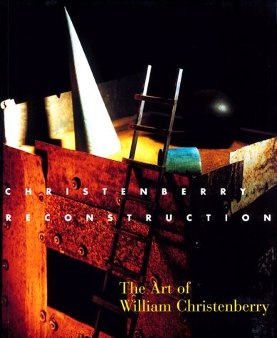Christenberry: Reconstruction: The Art of William Christenberry: Trudy Wilner Stack