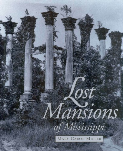 LOST MANSIONS OF MISSISSIPPI.