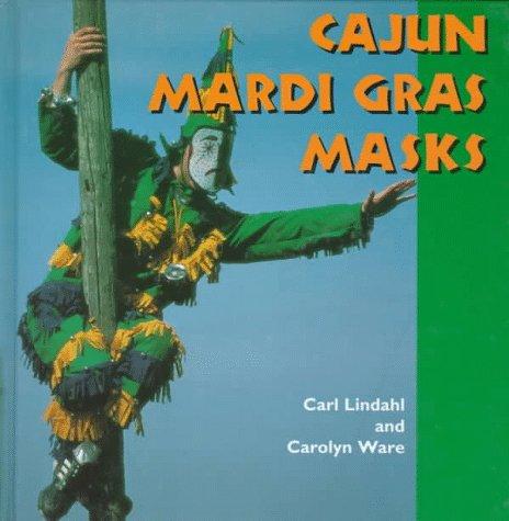 9780878059683: Cajun Mardi Gras Masks (Folk Art and Artists Series)