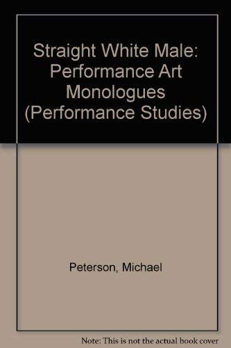 9780878059775: Straight White Male: Performance Art Monologues (Performance Studies)