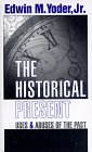 9780878059850: The Historical Present: Uses and Abuses of the Past