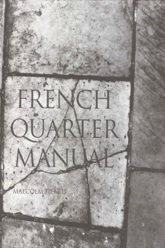 French Quarter Manual: An Architectural Guide to New Orleans Vieux Carré: Heard, Malcolm